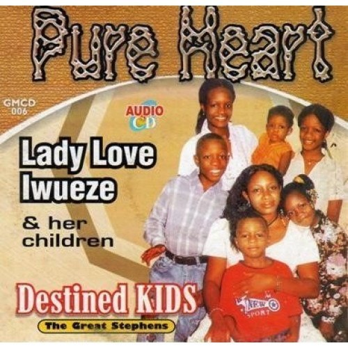 Lady Iwueze - Destined Kids - Pure Heart - CD