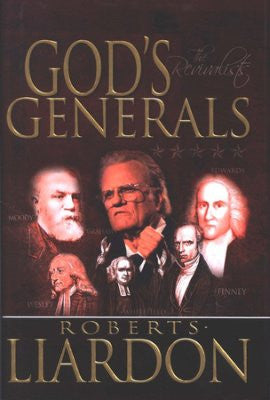 God's Generals: The Revivalists - Roberts Liardon