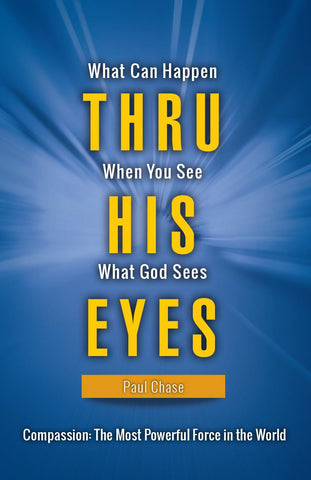 Thru His Eyes by Paul Chase