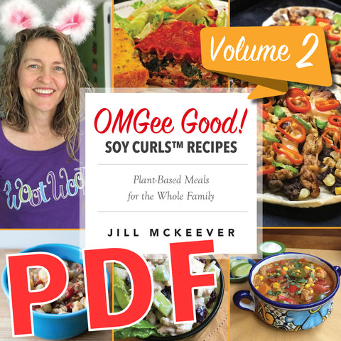 OMGee Good! Soy Curls™ Recipes Volume 2 (PDF)