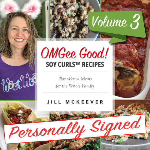 OMGee Good! Soy Curls™ Recipes Vol. 3 (Signed Paperback)