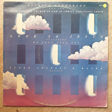 Patrick Henderson, West Angeles Church Of God In Christ Sanctuary Choir ‎– Look To Jesus -  Vinyl LP Record - Very-Good+ Quality (VG+)
