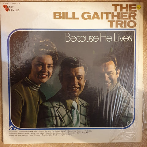 The Bill Gaither Trio ‎– Because He Lives -  Vinyl LP Record - Very-Good+ Quality (VG+)