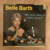 Belle Barth ‎– My Next Story Is A Little Risque - Vinyl LP Record - Opened  - Very-Good+ Quality (VG+)