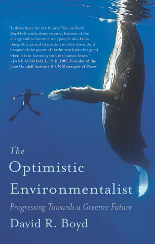 The Optimistic Environmentalist: Progressing Towards a Greener Future - ECW Press