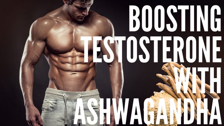 Boosting Testosterone with Ashwagandha