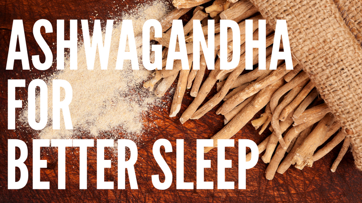 KSM-66 Ashwagandha for Sleep
