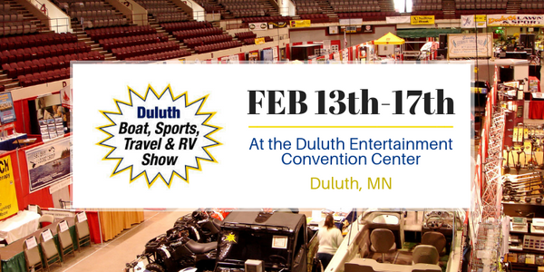 Feb 13-17th - Boat, Sports, Travel & RV Show in Duluth, MN