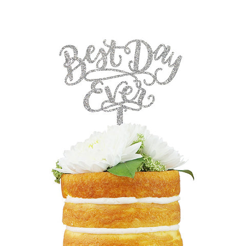 Best Day Ever Cake Topper - Silver