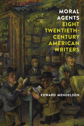 Moral Agents: Eight Twentieth-Century American Writers