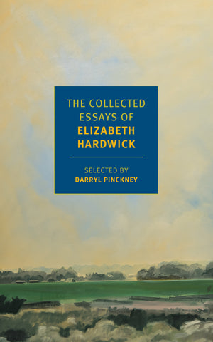 The Collected Essays of Elizabeth Hardwick