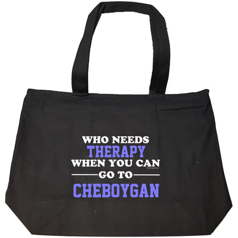 Who Needs Therapy When You Can Go To Cheboygan - Fashion Zip Tote Bag