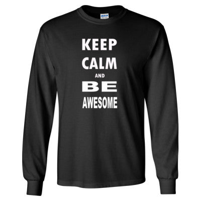 Keep Calm and Be Awesome - Long Sleeve T-Shirt - Cool Jerseys - 1