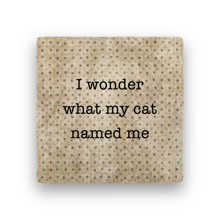 Cat Named Me - Coaster
