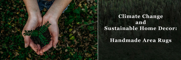 Climate Change and Sustainable Home Decor: Handmade Rugs