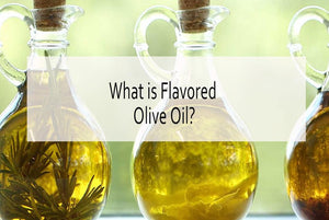 What is Flavored Olive Oil