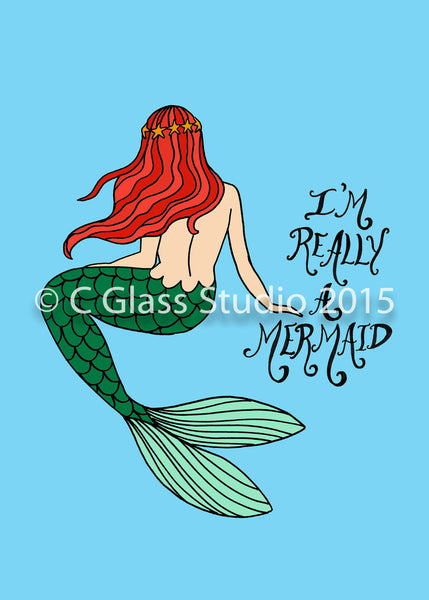 I'm Really A Mermaid Print (Ariel) —The C Glass Studio