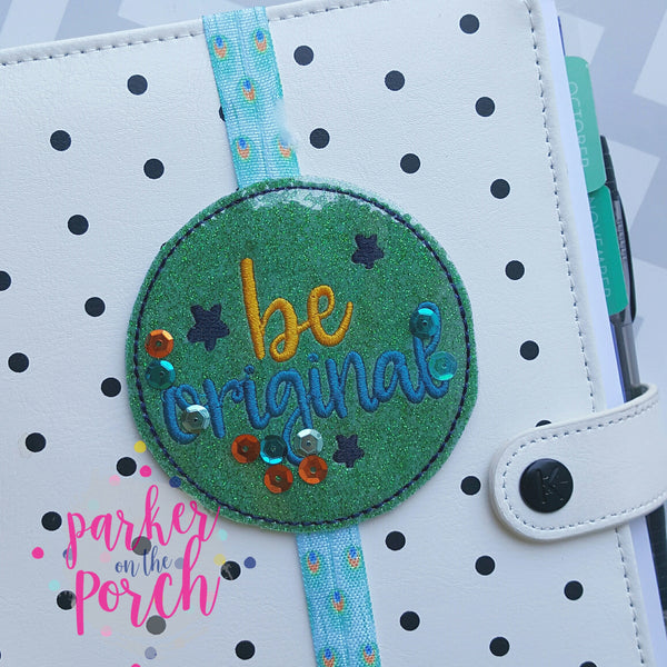 Digital Download- Glitter Circle Planner Band- Be Original - in the hoop machine embroidery