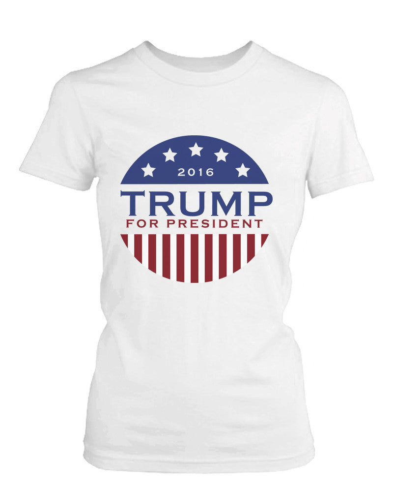 Trump Donald for President 2016 Campaign Women's T-shirt White Short Sleeve Tee
