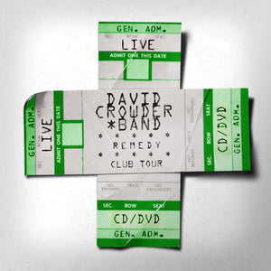David Crowder Band - REMEDY CLUB TOUR EDITION
