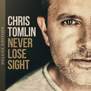 Chris Tomlin - Never Lose Sight Deluxe