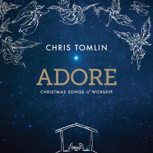 Music - Chris Tomlin - Adore: Christmas Songs Of Worship