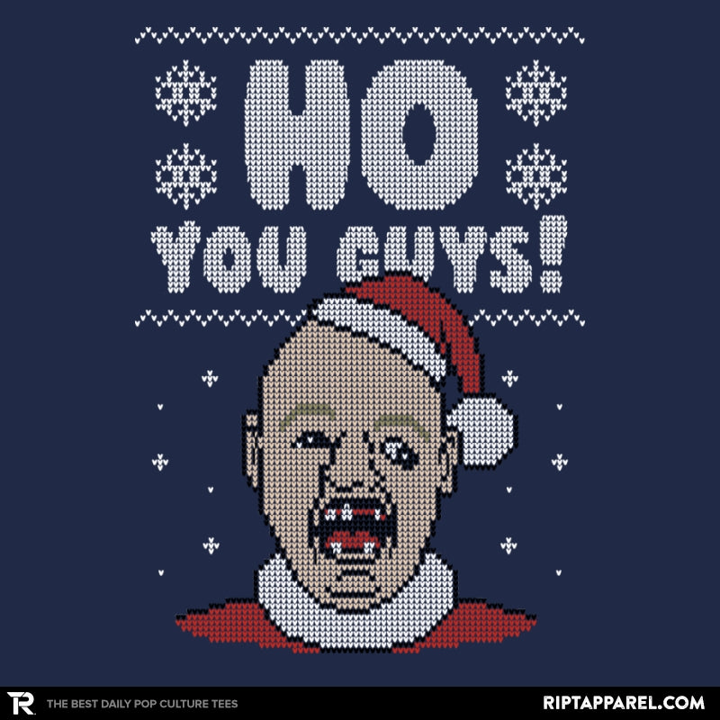 Ho You Guys! - Ugly Holiday - RIPT Apparel