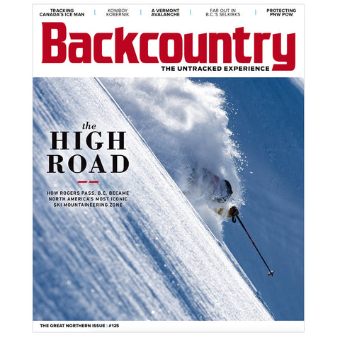 Backcountry Magazine 125 - The Great Northern Issue
