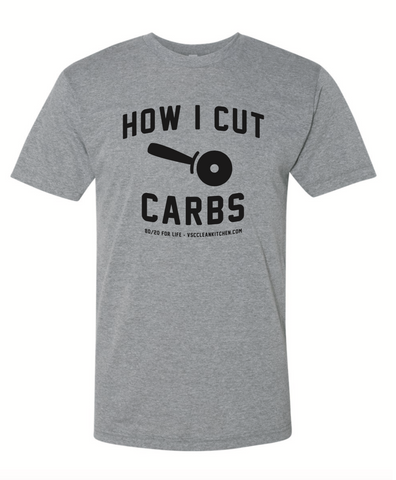How I Cut Carbs T-shirt - PICK UP ONLY