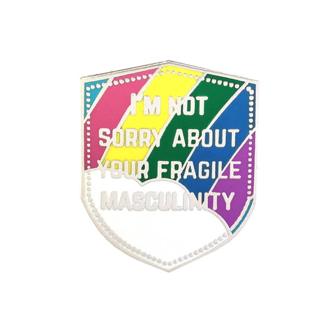 I'm Not Sorry About Your Fragile Masculinity Feminist shield metal Enamel Pin Brooch