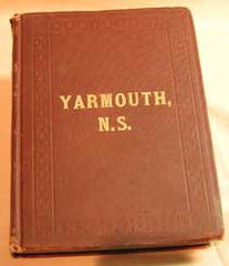A History of the County of Yarmouth, Nova Scotia. - 1876 by Rev. J. R. Campbell (1841-1926) (on CD)