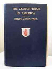 Image unavailable: Henry Jones Ford, The Scotch Irish in America, 1915