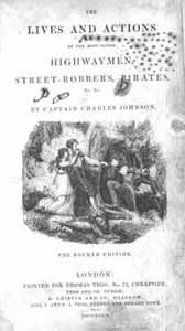 Captain Charles Johnson, The Lives and Actions of the Most Noted Highwaymen, Street-Robbers, Pirates &c. &c. 1839