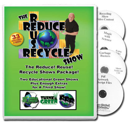 The Reduce! Reuse! Recycle Show Package