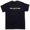 Chase Your Dreams Tshirt