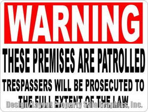 Warning Premises Patrolled Trespassers Prosecuted Sign. Size Options. Security - Signs & Decals by SalaGraphics