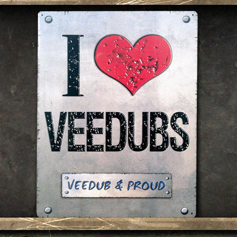 I Love Veedubs Vintage Volkswagen Grunge Metal Wall Sign 300 x 410mm