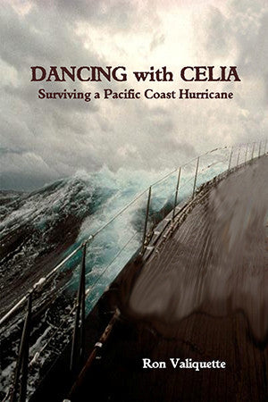 Dancing with Celia: Surviving a Pacific Coast Hurricane