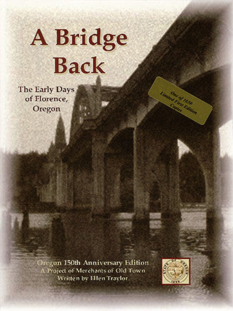 A Bridge Back - The Early Days of Florence, Oregon
