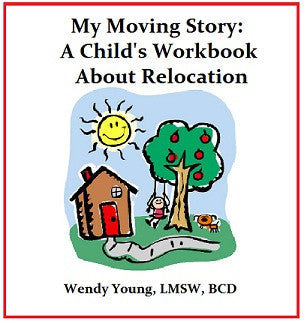 My Moving Story: A Child's Workbook About Relocation