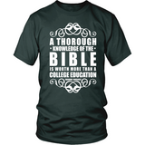 A Thorough Knowledge of the Bible is worth more than a college education Christian T-Shirt (Mens/Unisex) (Multiple Colors) - Paraclete Tees  - 5