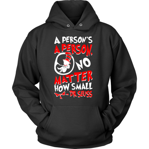 Pro Life Hoodie - A Person's A Person, No Matter How Small