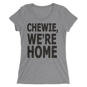 Chewie, We're Home T-Shirt Scoop Neck - Bring Me Tacos
