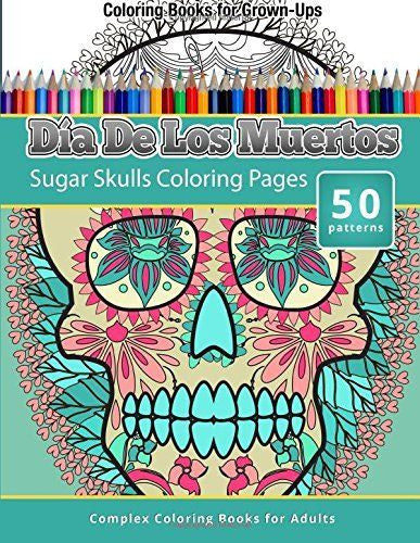 Coloring Books for Grownups: Dia de los Muertos - Unicorn Onesies