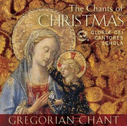 The Chants of Christmas Gregorian Chant by Gloriae Dei Cantores, Gloriae Dei Cantores Schola