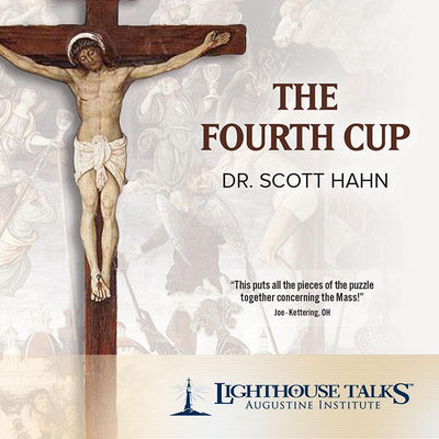 The Fourth Cup by Scott Hahn