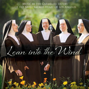 Lean into the Wind CD by the Carmelite Sisters of the Most Sacred Heart of Jesus Los Angeles
