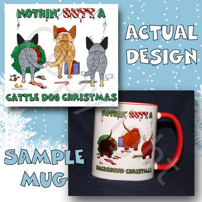 Nothin' Butt A Cattle Dog Christmas 11 oz Red Mug
