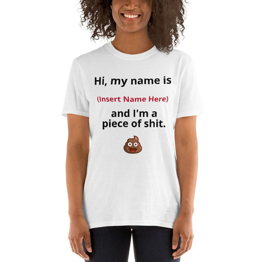 I'm a Piece of Shit Unisex T-Shirt