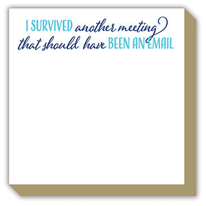 I Survived Another Meeting Luxe Notepad